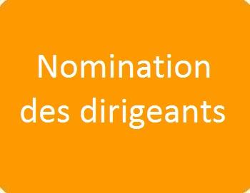 Nomination des dirigeants