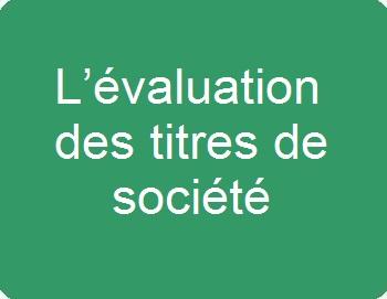 L'évaluation des titres de société