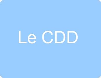 Le CDD (Contrat à Durée Déterminée)