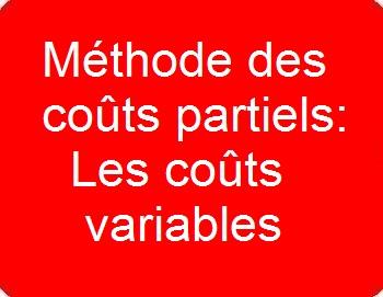 Méthode des coûts partiels : Les coûts variables