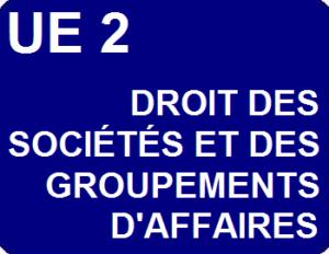 UE 2 : Droit des sociétés et des groupements d'affaires